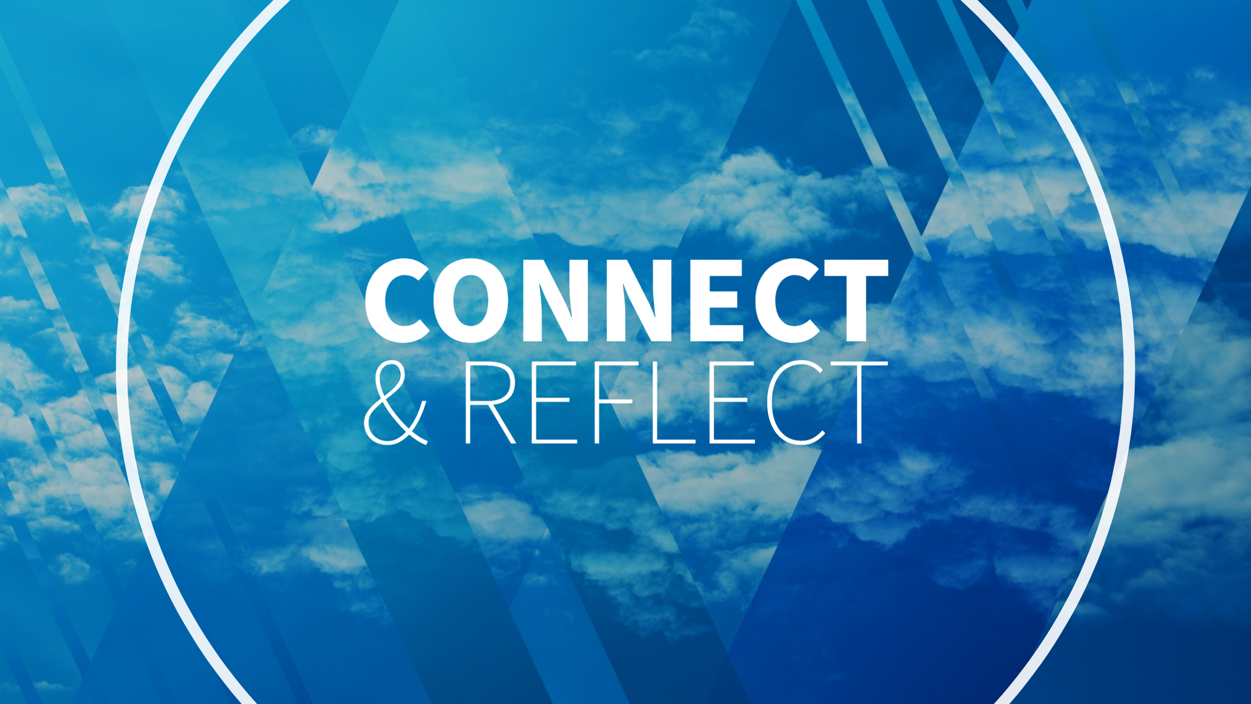 Connect & Reflect